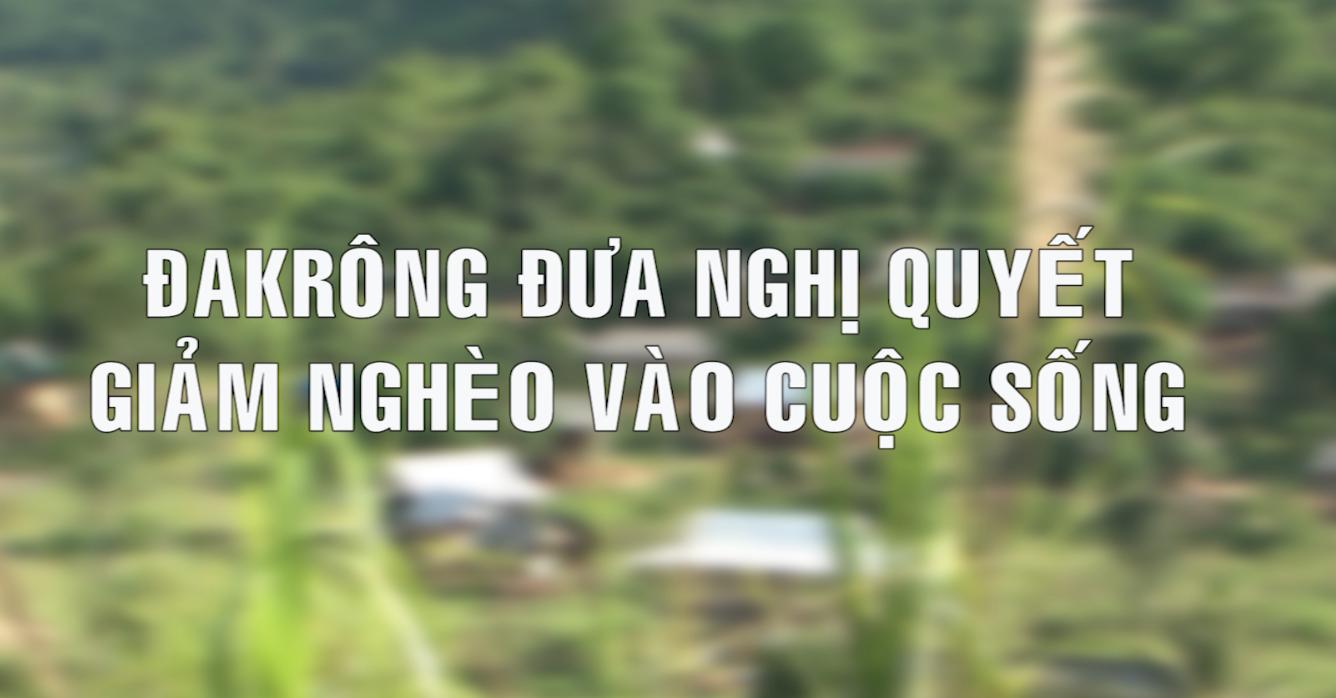 Tạp chí dân tộc (22.10.2020) - Đakrông đưa nghị quyết giảm nghèo vào cuộc sống